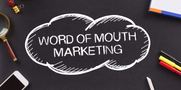 Get the Word Out: How to Leverage Word-of-Mouth Marketing in 2019