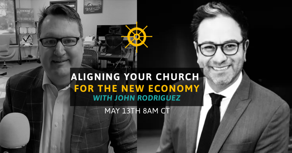 Aligning Your Church for the New Economy with John Rodriguez